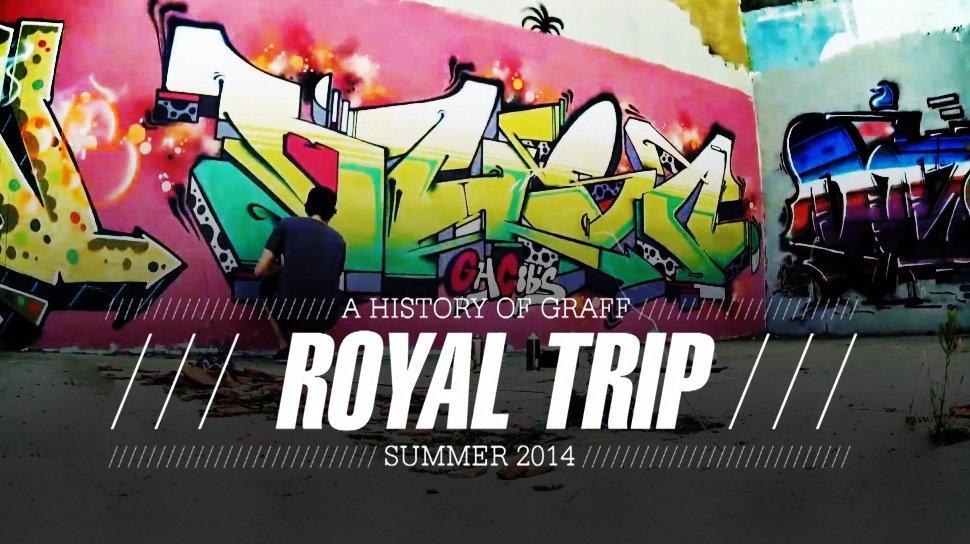 ROYAL TRIP – A HISTORY OF GRAFF