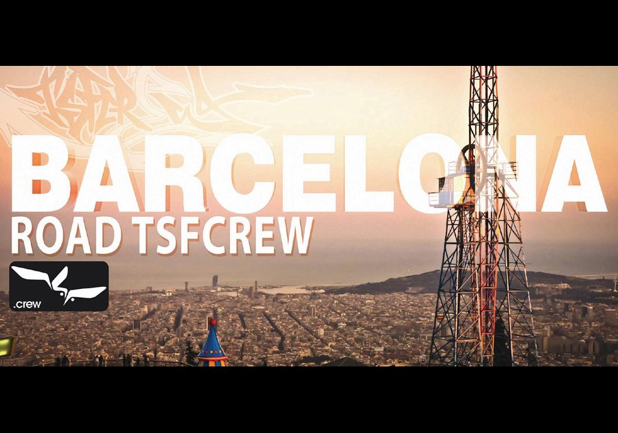 Road TSFCrew – Barcelona