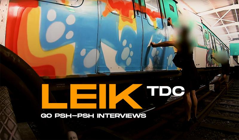 LEIK (TDC) — GO PSH-PSH INTERVIEWS